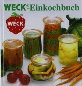 WECK Einkochbuch 00006376 deutsch, Buch zum Haltbarmachen von Lebensmittel, Einmachen von Obst & Gemüse, Anleitung zum Einkochen, gebundene Ausgabe, 144 farbige Seiten, mit Fotos - 1